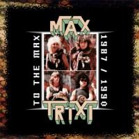 MAX TRIXI - To The Max 1987/1990