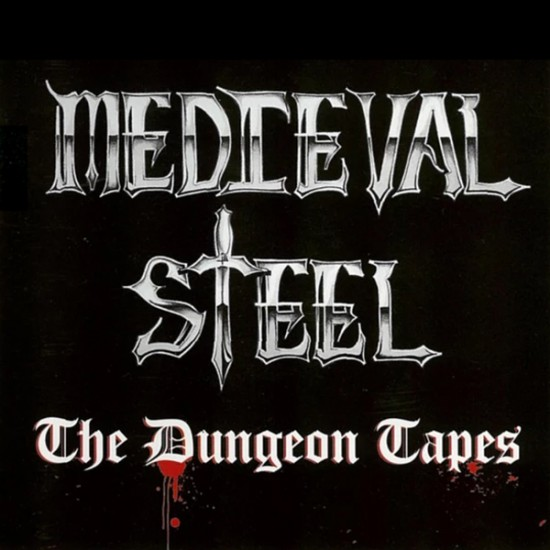MEDIEVAL STEEL - The Dungeon Tapes CD (Pre-Order)