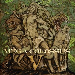 MEGA COLOSSUS - V