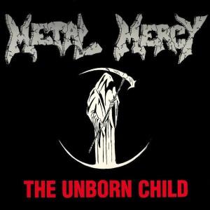 METAL MERCY - The Unborn Child