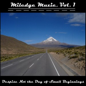 MILEDGE MUZIC - Despise Not The Day Of Small Beginnings