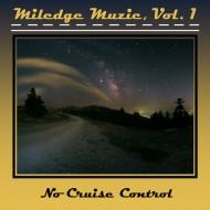MILEDGE MUZIC - No Cruise Control CD-R