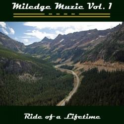 MILEDGE MUZIC - Ride Of A Lifetime CD-R