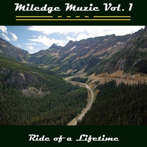 MILEDGE MUZIC - Ride Of A Lifetime