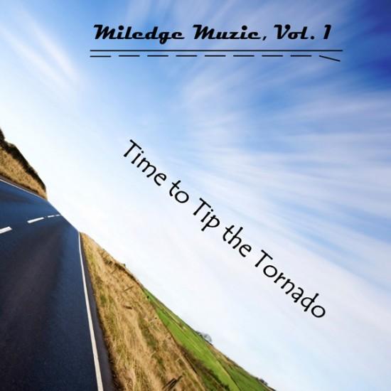 MILEDGE MUZIC - Time To Tip The Tornado CD-R