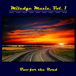 MILEDGE MUZIC - Two For The Road CD-R