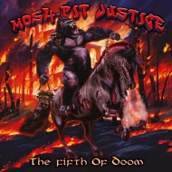 MOSH-PIT JUSTICE - The Fifth Of Doom CD