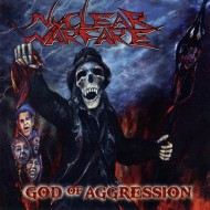 NUCLEAR WARFARE - God Of Aggression CD