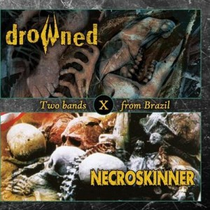 DROWNED / NECROSKINNER - Two Bands From Brazil