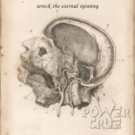 POWER CRUE - Wreck The Eternal Tyranny CD