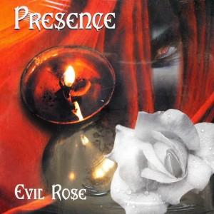 PRESENCE - Evil Rose
