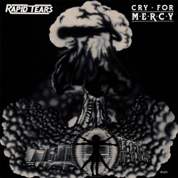 RAPID TEARS - Cry For Mercy