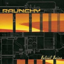 RAUNCHY - Velvet Noise CD