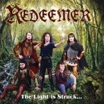 REDEEMER - The Light Is Struck And The Darkness Splits!