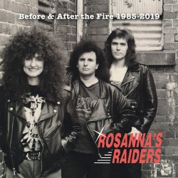 ROSANNA'S RAIDERS - Before & After The Fire 1985 - 2019 CD