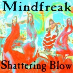 MINDFREAK - Shattering Blow CD