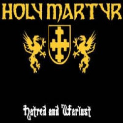 HOLY MARTYR - Hatred And Warlust CD