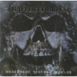 RAFFERTY RULES - Name Your God CD