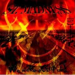 ST. MADNESS - We Make Evil Fun! CD