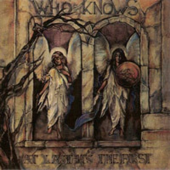 WHO KNOWS - At Last It's The First CD