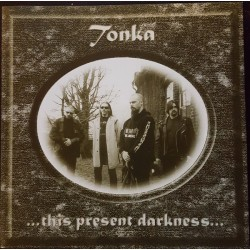 TONKA - ...this present darkness... CD