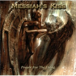 MESSIAH'S KISS - Prayer For The Dying CD