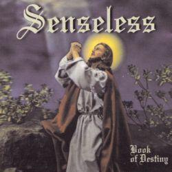 SENSELESS  - Book Of Destiny CD