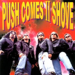 PUSH COMES II SHOVE - Deal With It!! CD
