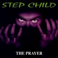 STEP CHILD - The Prayer CD