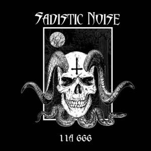 SADISTIC NOISE - 11A 666