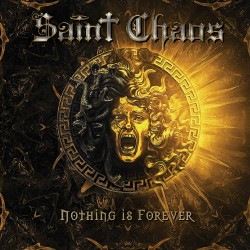 SAINT CHAOS - Nothing Is Forever CD