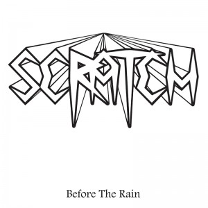 SCRATCH - Before The Rain
