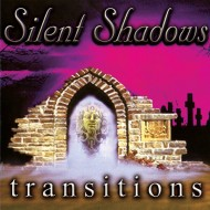 SILENT SHADOWS - Transitions CD