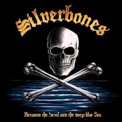 SILVERBONES - Between The Devil And The Deep Blue Sea MC