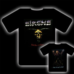 SIRENS - Too Sick To Live... T-Shirt