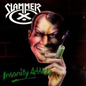 SLAMMER - Insanity Addicts