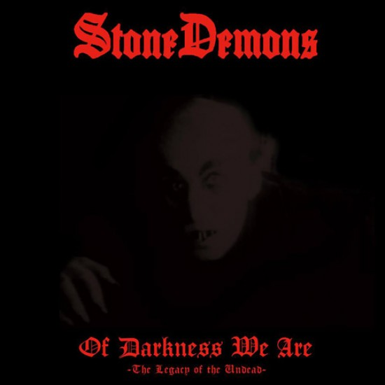 STONE DEMONS - Of Darkness We Are CD