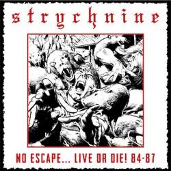 STRYCHNINE - No Escape...Live Or Die! 84-87 CD