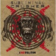 SUBLIMINAL CRUSHER - E(nd)volution CD