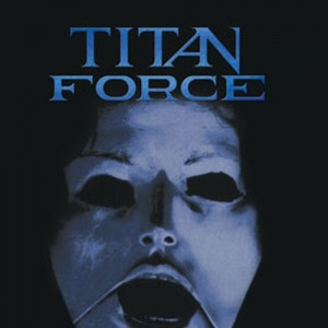 TITAN FORCE - Titan Force