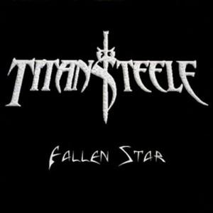TITAN STEELE - Fallen Star
