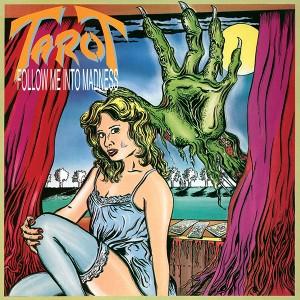 TAROT - Follow Me Into Madness (Pre-Order)