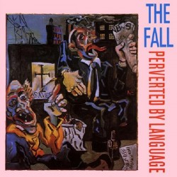 THE FALL - Perverted By Language Gatefold Vinyl LP