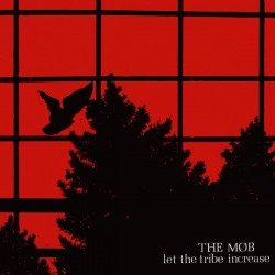 THE MOB - Let The Tribe Increase Gatefold Vinyl LP