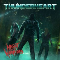 THUNDERHEART - Night Of The Warriors