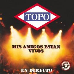TOPO - Mis Amigos Estan Vivos CD