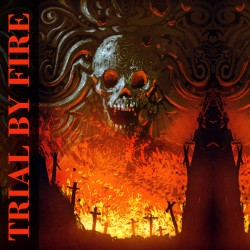 TRIAL BY FIRE - Trial By Fire CD