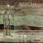 TRIAL - Scream For Mercy