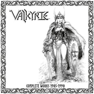 VALKYRIE - Complete Works 1985 - 1990