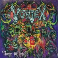 VORTEX - Them Witches